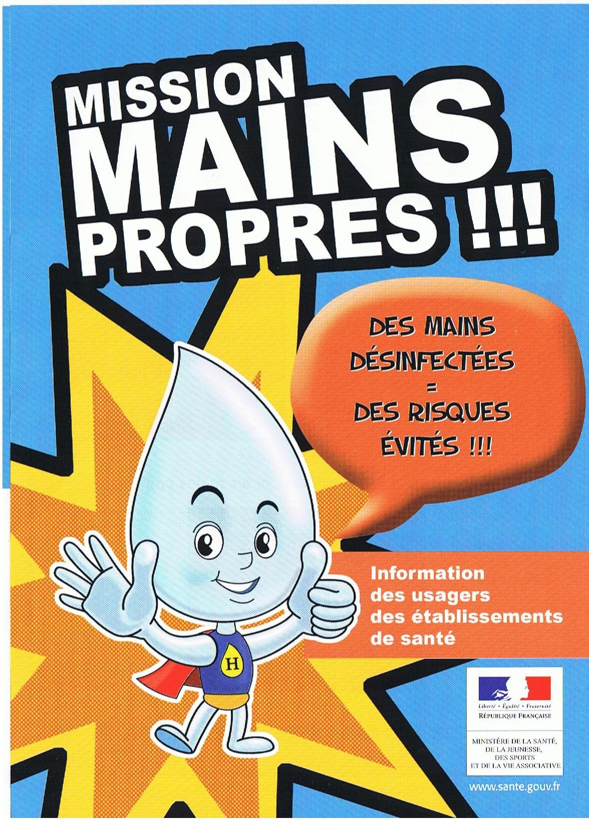 Poster : Mission mains propres !!! Campagne d'information du ministère de la santé à propos de l'hygiène des mains.
